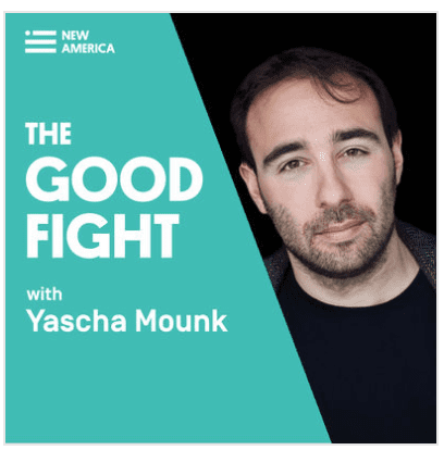 Jennifer Eremeeva's Top 5 Podcast Picks: Yascha Mounk: The Good Fight